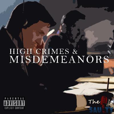Episode 66: High Crimes & Misdemeanors