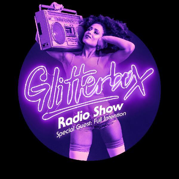 Glitterbox Radio Show 041: Full Intention