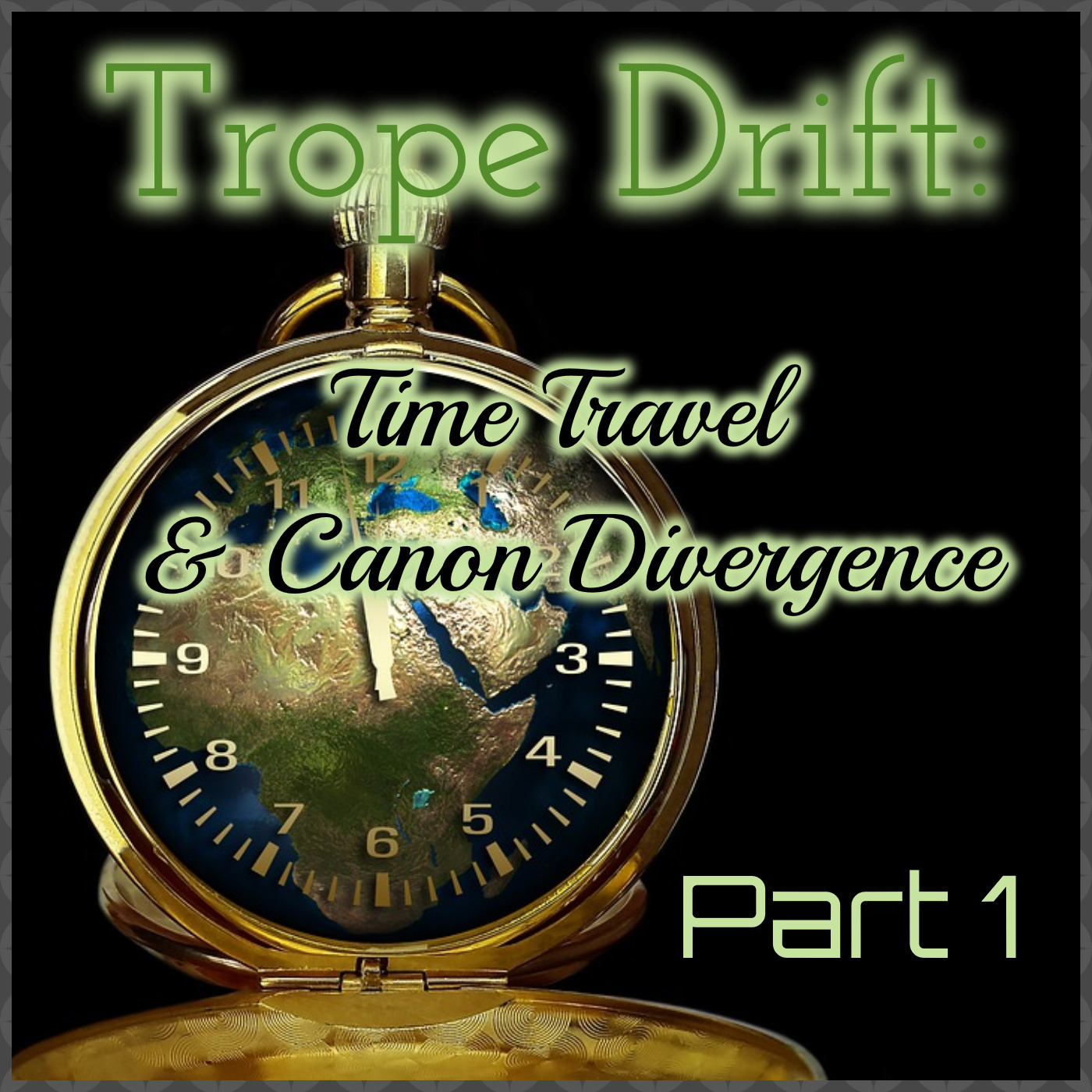 Trope Drift: Time Travel & Canon Divergence - 1/2