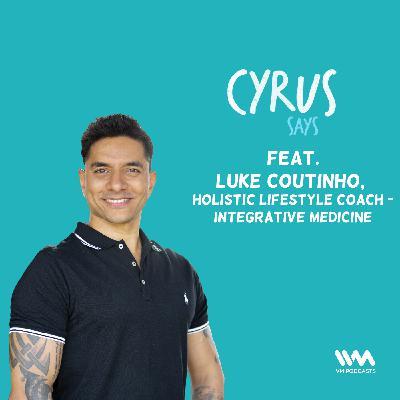 Ep. 572: feat. Luke Coutinho