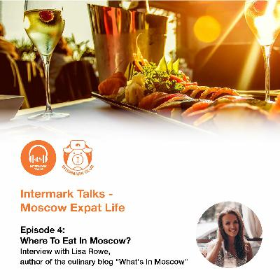 Episode 4: What To Eat In Moscow