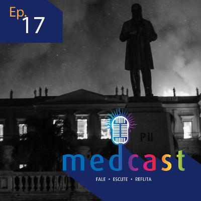 MedCast #17 - Museu Nacional