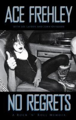 Ace Frehley - No Regrets: A Rock N' Roll Memoir