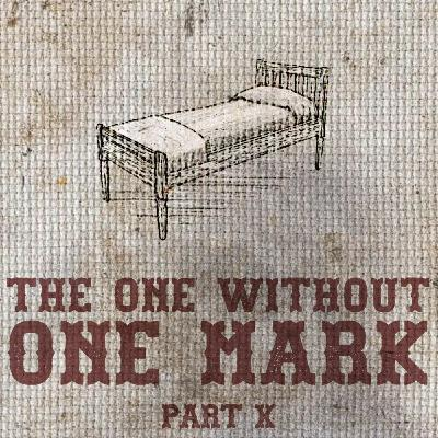 The Feeding - Part X - The One Without One Mark