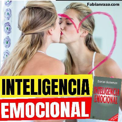 INTELIGENCIA EMOCIONAL - Daniel Goleman - Resumenes de Libros - Episodio 70