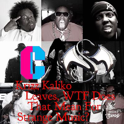 The Underground Monster Ep. 8: Krizz Kaliko Leaves, WTF Does That Mean For Strange Music?