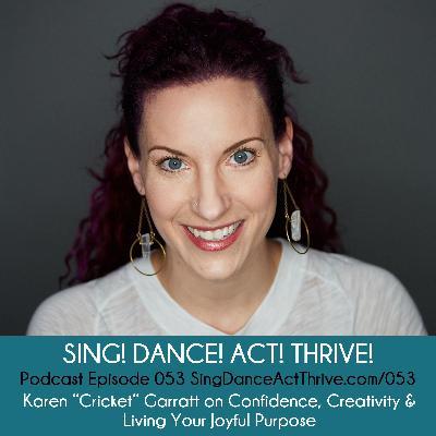 "Karen ""Cricket"" Garratt on Confidence, Creativity & Living Your Joyful Purpose"