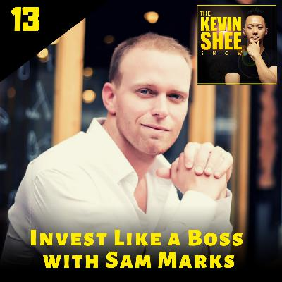 13. Invest Like a Boss with Sam Marks