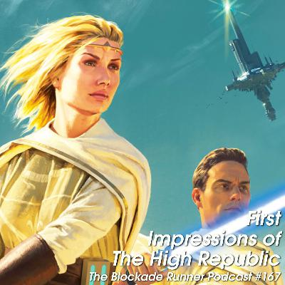 First Impressions of The High Republic - The Blockade Runner Podcast #167