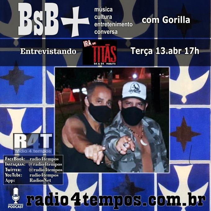 Rádio 4 Tempos - BsB+ 08:Gorilla