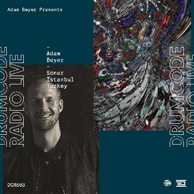 DCR503 – Drumcode Radio Live – Adam Beyer live from Sónar in Istanbul