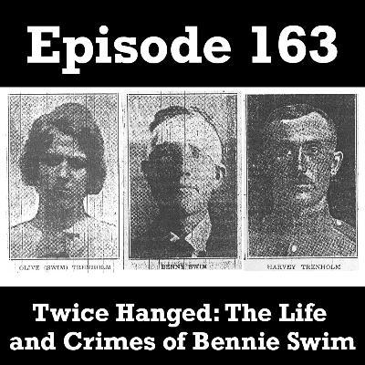 Twice Hanged: The Life and Crimes of Bennie Swim
