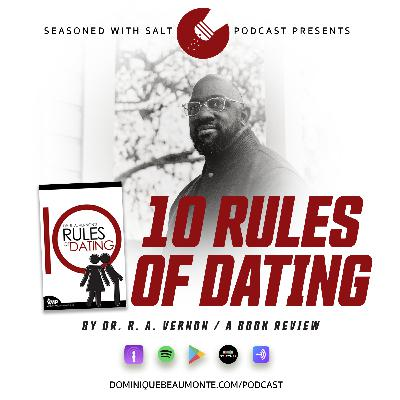 Episode #59: 10 Rules of Dating by Dr. R. A. Vernon