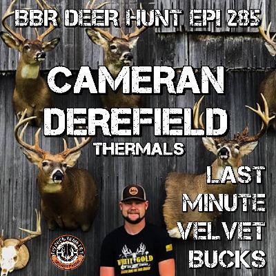 285 Cameran Derefield - Last Minute Velvet Bucks and Thermals