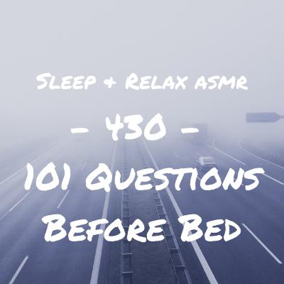 (Whisper ASMR) 101 Questions Before you Sleep