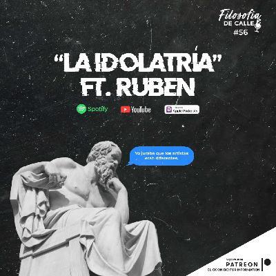 056. LA IDOLATRÍA FT Rubén