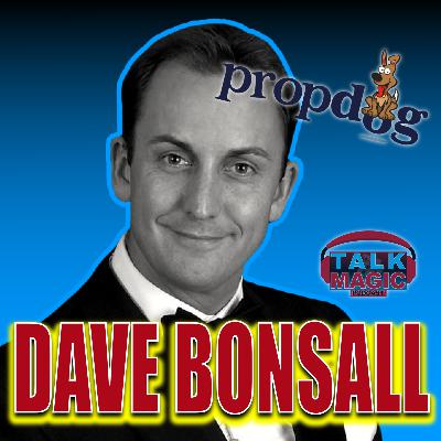 26: Dave Bonsall The Founder Of PropDog Talks Magic With Craig Petty #26
