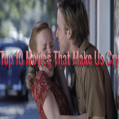 Top 10 Movies That Make Us Cry