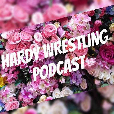 Hardy Wrestling Podcast: 🍋 Lemonade 🍋