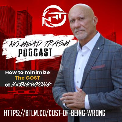 EP 51 | The Cost of Being Wrong