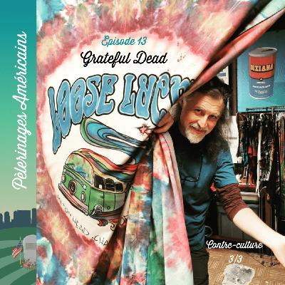 13: Contre-culture - Grateful Dead, pèlerinage psychédélique à San Francisco pour les icônes des hippies