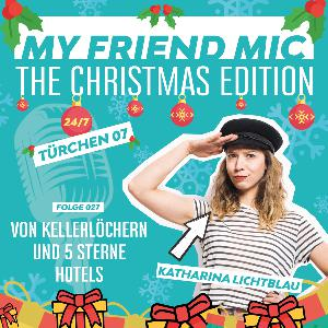 Folge 027 - MY FRIEND MIC - Von Kellerlöchern und 5 Sterne Hotels