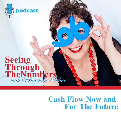 Cash Flow Now and For the Future