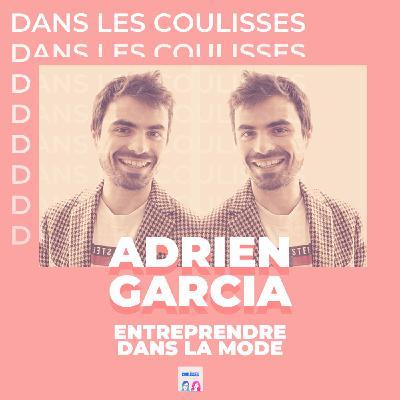 Dans les coulisses du podcast d'Adrien Garcia : Entreprendre dans la mode
