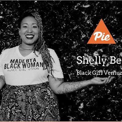 11 - PIEdcast - Shelly Bell, Black Girl Ventures