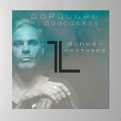 Monkey Brothers — Parallel Podcast #01 (February 2021)