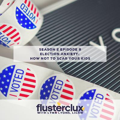 Election Anxiety: How Not to Scar Your Kids