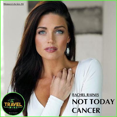 Rachel Raines | Not Today Cancer