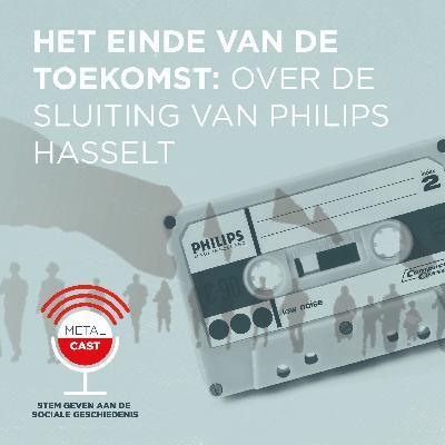 Het einde van de toekomst: over de sluiting van Philips Hasselt