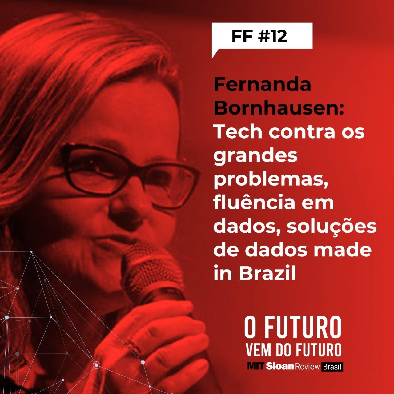#12 - Fernanda Bornhausen: Tech contra os grandes problemas, fluência em dados, soluções de dados made in Brazil