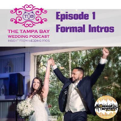 The Tampa Bay Wedding Podcast, Episode 1: Formal Intros