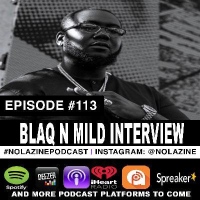 Episode #113 Music Producer BLAQ N MILD Interview