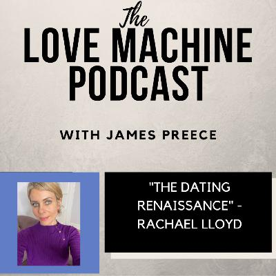 The Dating Renaissance - with Rachael Lloyd