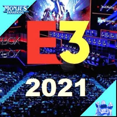 206 - Resumen evento E3 2021 - Capítulo de videojuegos.