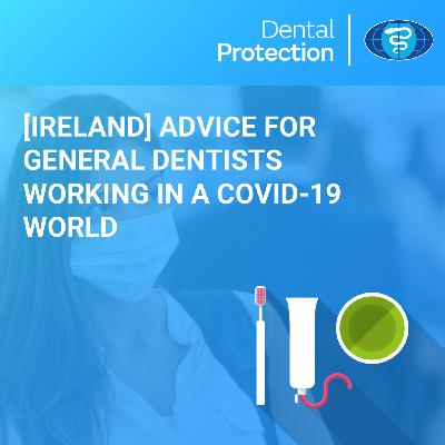 [Ireland] Dr Martin Foster: discussing dentolegal challenges facing dentists in a COVID-19 world