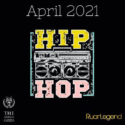 Hip Hop April 2021 #MixTapeMonday Week 113