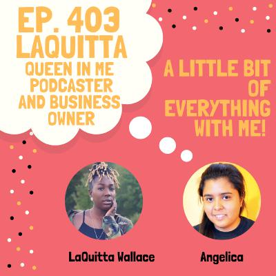 LaQuitta Wallace - Queen in Me Podcaster and Business