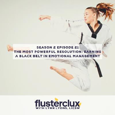 The Most Powerful Resolution: Earning a Black Belt in Emotional Management