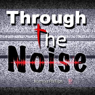 Through The Noise | Part 2 | Romon Phillips