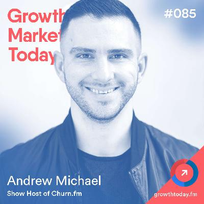 How to Crush Churn and Use Retention to Fuel Growth with Andrew Michael (GMT085)