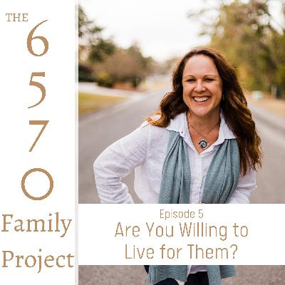 Are You Willing to Live for Them?