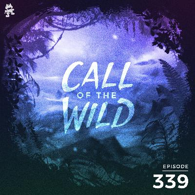 339 - Monstercat: Call of the Wild (Community Picks Pt. 1 Hosted by Dylan Todd)