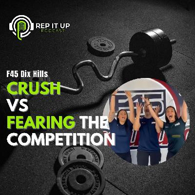 CRUSH vs. FEARING THE COMPETITION with F45 Dix Hills