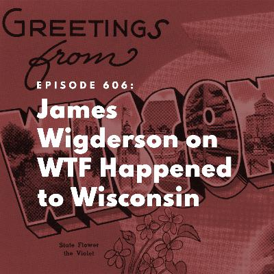 James Wigderson on WTF Happened to Wisconsin