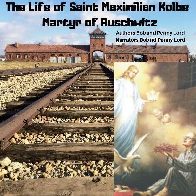The Life of Saint Maxmilian Kolbe