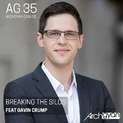 Breaking the Silos with Gavin Crump | AG 35